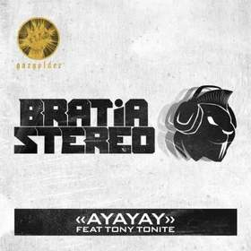 Bratia Stereo (ft. Tony Tonite) - Ayayay