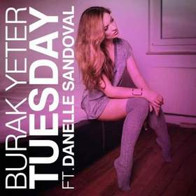 Burak Yeter Feat. Danelle Sandoval - Tuesday (Original Mix)