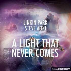 Linkin Park feat. Steve Aoki - A Light That Never Comes